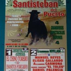 Tauromaquia: CARTEL DE TOROS TAUROMAQUIA PLAZA DE TOROS SANTISTEBAN DEL PUERTO, JAEN 2006. CASTELLA. 31CM. 71. Lote 243491290