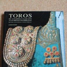 Tauromaquia: TOROS. DE ALTAMIRA Y LASCAUX A LAS ARENAS COLOMBIANAS- MITOS, LEYENDAS E HISTORIAS. IRIARTE (ALFREDO. Lote 245366850