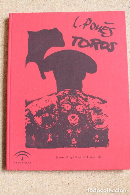 TOROS. TEXTOS: ANGEL SÁNCHEZ HARGUINDEY. POMÉS (LEOPOLDO) (Coleccionismo - Tauromaquia)