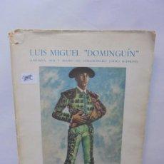 Tauromaquia: LUIS MIGUEL. DOMINGUIN. (ANECDOTA, ARTE, TRIUNFO DEL TORERO) ALFREDO PORTOLES. DEDICADO POR AUTOR.. Lote 245721670