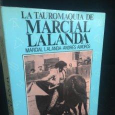 Tauromaquia: LA TAUROMAQUIA DE MARCIAL LALANDA. MARCIAL LALANDA - ANDRÉS AMORÓS. ESPASA-CALPE, 1988.. Lote 245766080