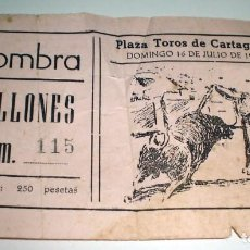 Tauromaquia: ANTIGUA ENTRADA CORRIDA DE TOROS CARTAGENA 1972. Lote 249566910