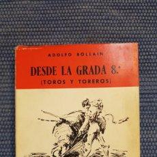 Tauromaquia: BOLLAÍN, ADOLFO: DESDE LA GRADA 8ª (TOROS Y TOREROS). Lote 252540950