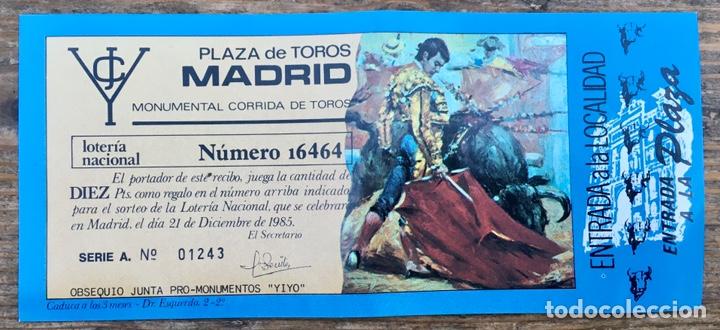 Tauromaquia: Junta monumento José Cubero Yiyo. Entrada toros Madrid y lotería 1985 - Foto 2 - 254258385