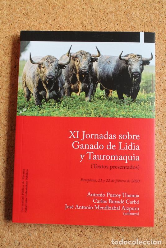 XI JORNADAS SOBRE GANADO DE LIDIA Y TAUROMAQUIA. (TEXTOS PRESENTADOS). PAMPLONA, 21 Y 22 DE FEBRERO (Coleccionismo - Tauromaquia)