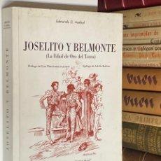 Tauromachia: AÑO 1961 - JOSELITO Y BELMONTE LA EDAD DE ORO DEL TOREO POR EDMUNDO ACEBAL - TOROS TOREROS. Lote 258976175