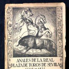Tauromaquia: ANALES REAL PLAZA TOROS DE SEVILLA1917 EJEMPLAR DEDICADO A JUAN BELMONTE POR MARQUÉS DE ALBASERRADA. Lote 260109305