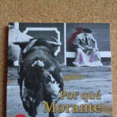 Tauromaquia: POR QUÉ MORANTE. AGUADO (PACO) MADRID, UNOMASUNO EDITORES, 2014.. Lote 291600348