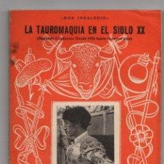 Tauromaquia: LA TAUROMAQUIA EN EL SIGLO XX. DON INDALECIO. COLECCION GRANA Y ORO. CUADERNOS TAURINOS Nº 4, 1952. Lote 269229888