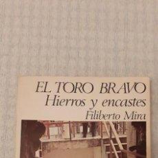 Tauromaquia: EL TORO BRAVO,HIERROS Y ENCASTES,1°EDICIÓN 1979. Lote 271425758