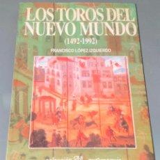 Tauromaquia: LOS TOROS DEL NUEVO MUNDO - COLECCIÓN LA TAUROMAQUIA Nº 47 - ESPASA CALPE ¡BUEN ESTADO!. Lote 276159918