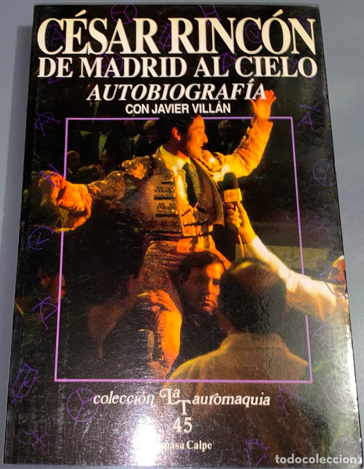 CESAR RINCÓN - DE MADRID AL CIELO - COLECCIÓN LA TAUROMAQUIA Nº 45 - ESPASA CALPE ¡BUEN ESTADO! (Coleccionismo - Tauromaquia)