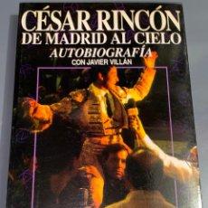 Tauromaquia: CESAR RINCÓN - DE MADRID AL CIELO - COLECCIÓN LA TAUROMAQUIA Nº 45 - ESPASA CALPE ¡BUEN ESTADO!. Lote 276159953
