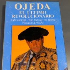 Tauromaquia: OJEDA - EL ÚLTIMO REVOLUCIONARIO - COLECCIÓN LA TAUROMAQUIA Nº 39 - ESPASA CALPE ¡BUEN ESTADO!. Lote 276160138