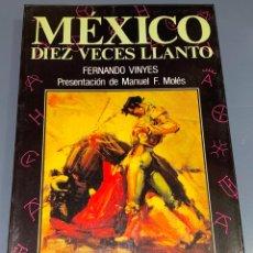 Tauromaquia: MÉXICO - DIEZ VECES LLANTO - COLECCIÓN LA TAUROMAQUIA Nº 36 - ESPASA CALPE ¡BUEN ESTADO!. Lote 276160408