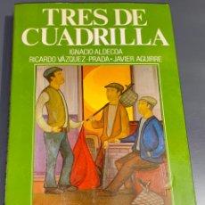 Tauromaquia: TRES DE CUADRILLA - COLECCIÓN LA TAUROMAQUIA Nº 29 - ESPASA CALPE ¡BUEN ESTADO!. Lote 276160918