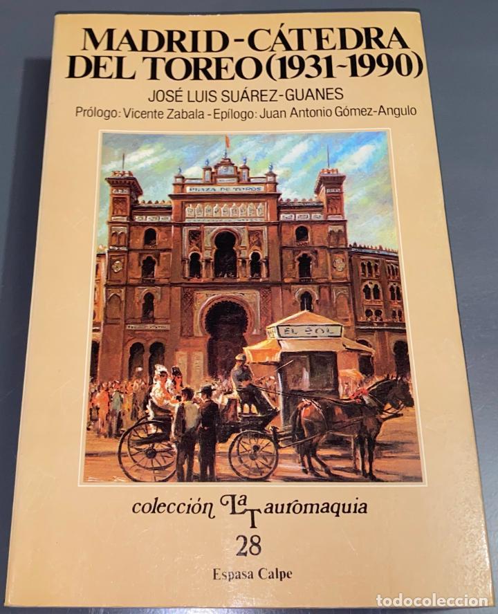 MADRID - CÁTEDRA DEL TOREO - COLECCIÓN LA TAUROMAQUIA Nº 28 - ESPASA CALPE ¡BUEN ESTADO! (Coleccionismo - Tauromaquia)