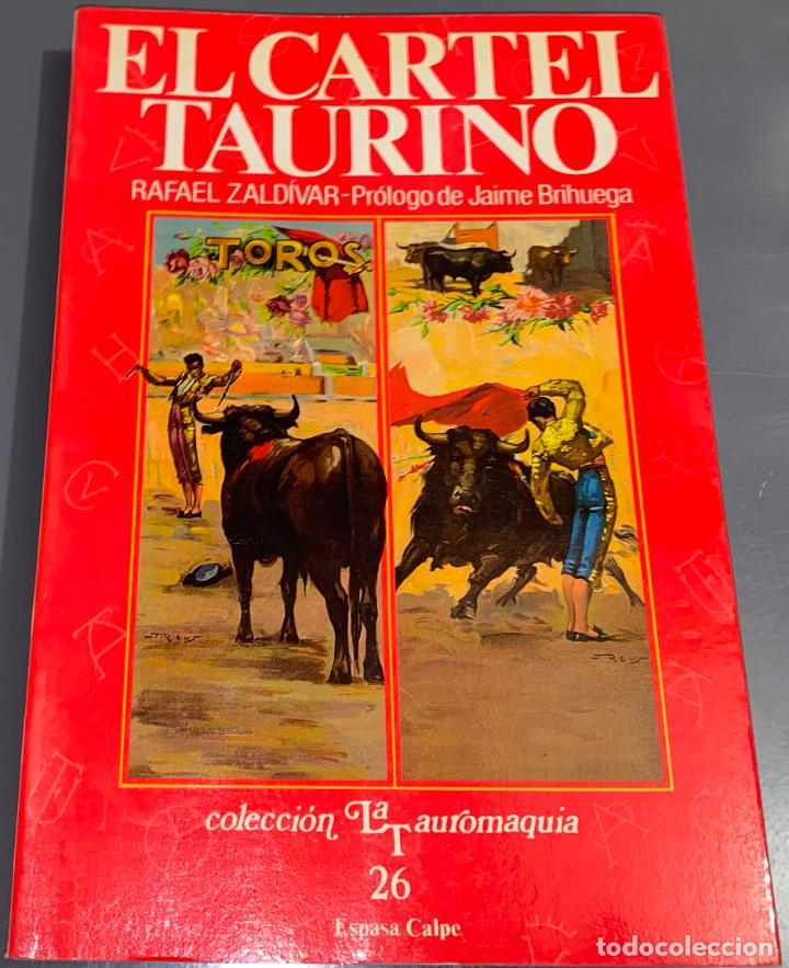 EL CARTEL TAURINO - COLECCIÓN LA TAUROMAQUIA Nº 26 - ESPASA CALPE ¡BUEN ESTADO! (Coleccionismo - Tauromaquia)