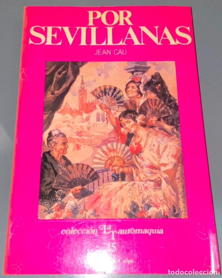 POR SEVILLANAS - COLECCIÓN LA TAUROMAQUIA Nº 15 - ESPASA CALPE ¡BUEN ESTADO! (Coleccionismo - Tauromaquia)
