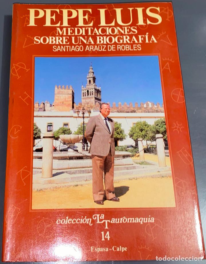 PEPE LUIS - MEDITACIONES - COLECCIÓN LA TAUROMAQUIA Nº 14 - ESPASA CALPE ¡BUEN ESTADO! (Coleccionismo - Tauromaquia)
