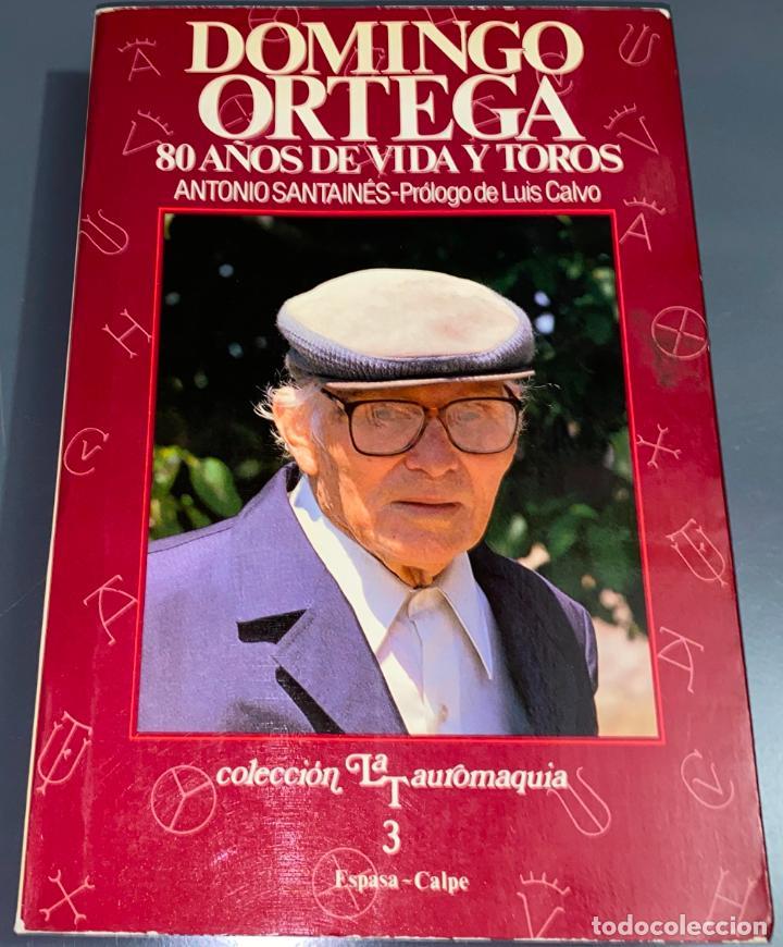 DOMINGO ORTEGA - COLECCIÓN LA TAUROMAQUIA Nº 3 - ESPASA CALPE (Coleccionismo - Tauromaquia)