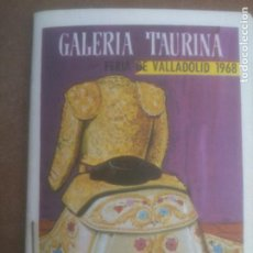 Tauromaquia: RARO LIBRETO GALERIA TAURINA FERIA VALLADOLID 1968.GUANTE VARADE. Lote 277304868