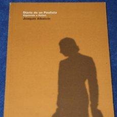 Tauromaquia: DIARIO DE UN PAULISTA - SIGUIENDO A RAFAEL - JOAQUIN ALBAICIN - DETURSA (1995) ¡IMPECABLE!. Lote 278427603