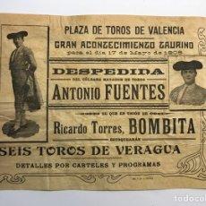 Tauromaquia: CARTEL PLAZA DE TOROS DE VALENCIA. DESPEDIDA DEL CÉLEBRE MATADOR ANTONIO FUENTES, (A.1908). Lote 278452228