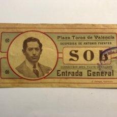 Tauromaquia: ENTRADA PLAZA DE TOROS DE VALENCIA. DESPEDIDA DE ANTONIO FUENTES. ENTRADA GENERAL (A.1908). Lote 278452588