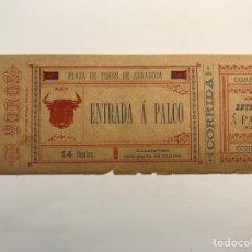 Tauromaquia: ZARAGOZA TAUROMAQUIA. ENTRADA A PALCO. PLAZA DE TOROS LA MISERICORDIA (FIN SIGLO XIX?. Lote 279326813