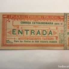 Tauromaquia: VALENCIA ENTRADA PLAZA DE TOROS CORRIDA EXTRAORDINARIA PARA LAS FIESTAS DE SAN VICENTE (H.1900?). Lote 279327383