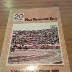 Tauromaquia: PLAZA MONUMENTAL QUITO.20 AÑOS.5 MARZO 1960-5 MARZO 1980.116 PAGINAS.. Lote 294555278