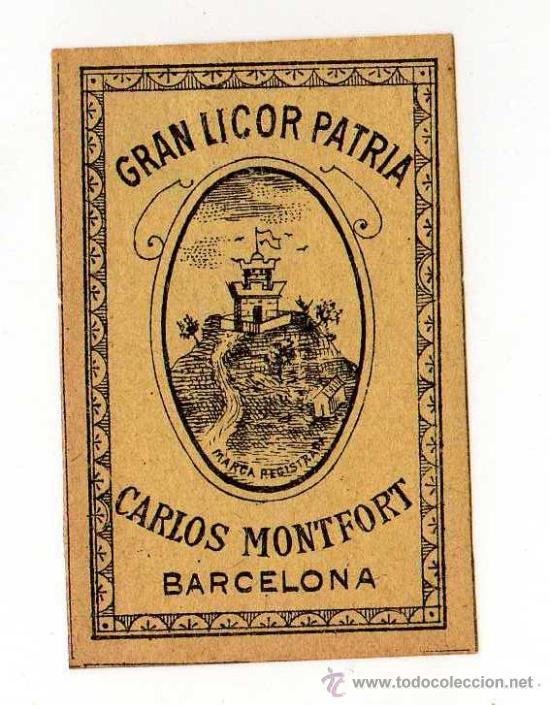 ETIQUETA GRAN LICOR PATRIA , CARLOS MONTFORT , BARCELONA (Coleccionismo - Botellas y Bebidas - Vinos, Licores y Aguardientes)