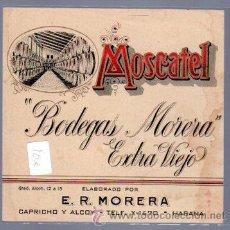 Coleccionismo de vinos y licores: ETIQUETA DE VINO MOSCATEL EXTRA VIEJO, BODEGAS MORERA, HABANA. Lote 32224827