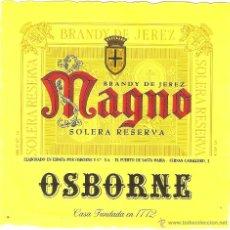 Coleccionismo de vinos y licores: ETIQUETA DE COLECCION , BRANDY DE JEREZ, OSBORNE, MAGNO, IMPECABLE. Lote 45320502