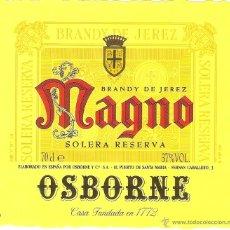 Coleccionismo de vinos y licores: ETIQUETA DE COLECCION , BRANDY DE JEREZ, OSBORNE, MAGNO, IMPECABLE. Lote 45320506