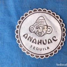 Coleccionismo de vinos y licores: ANTIGUO POSAVASOS ANAHUAC TEQUILA. Lote 90880390