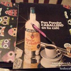 Coleccionismo de vinos y licores: ANTIGUO ANUNCIO PUBLICIDAD PARA ENMARCAR PONCHE CABALLERO PUERTO DE SANTA MARIA. Lote 138811274