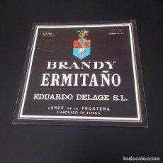 Coleccionismo de vinos y licores: ETIQUETA BRANDY ERMITAÑO EDUARDO DELAGE, S.L. JEREZ DE LA FRONTERA.. Lote 164490190
