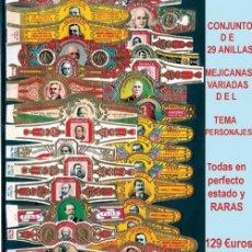 Vitolas de colección: CONJUNTO DE 29 ANILLAS MEJICANAS DIFERENTES DE - PERSONAJES -.MUY RARAS. . Lote 33811098