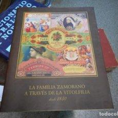 Vitolas de colección: GRAN LIBRO VITOLFILIA LA FAMILIA ZAMORANO PRIMERA EDICION COMO NUEVO ILUSTRADO VITOLA. Lote 130195859