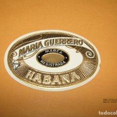 Vitolas de colección: HABILITACIÓN PAPELETA TABACOS HABANA CUBA MARÍA GUERRERO LITOGRAFIADA Y DORADA. Lote 157505578