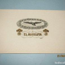 Vitolas de colección: ANTIGUA HABILITACIÓN LITOGRAFÍA DE TABACOS CUBA HABANOS EL AGUILITA CON ESTAMPADOS EN ORO. Lote 160747630
