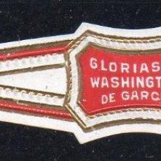 Vitolas de colección: VITOLA CLASICA: 153027, GLORIAS DE WASHINGTON, DE B. GARCIA, MEXICO. Lote 195004263