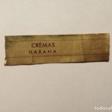Vitolas de colección: VITOLA - CREMAS HABANA.. Lote 253960630