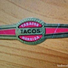 Vitolas de colección: VITOLA - TACOS - TABACOS NEREIDA.. Lote 254284570