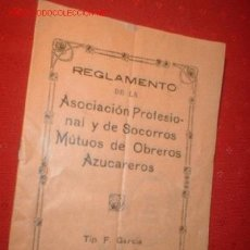 Coleccionismo: REGLAMENTO DE LA ASOCIACION PROFESIONAL Y DE SOCORROS MÚTUOS DE OBREROS AZUCAREROS. AÑO 1929.. Lote 873421