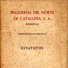 Coleccionismo: ESTATUTOS DE PESQUERIAS DEL NORTE DE CATALUÑA, S.A. 1947. Lote 20304182