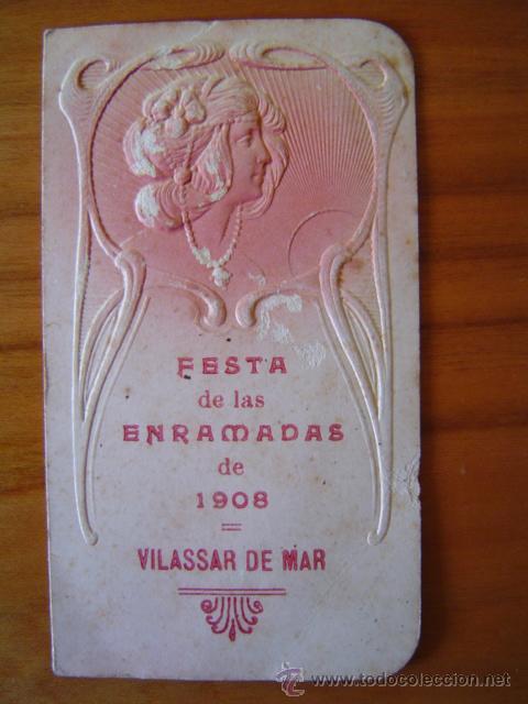 PROGRAMA DE BAILE MODERNISTA DE 1908 - FESTA DE LAS ENRAMADAS - VILASSAR DE MAR (Coleccionismo - Laminas, Programas y Otros Documentos)