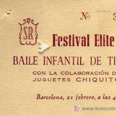 Coleccionismo: ENTRADA - FESTIVAL ELITE 1952 - BAILE INFANTIL DE TRAJES - CON LA COLABORACIÓN DE JUGUETES CHIQUITO. Lote 14860009